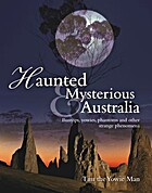 Haunted & mysterious Australia : bunyips,…