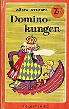 Dominokungen by Gösta Attorps