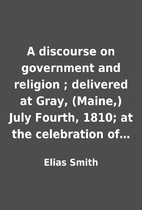 A discourse on government and religion ;…