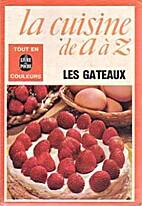 La cuisine de A à Z - Les Gâteaux by…