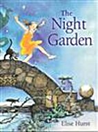The night garden by Elise Hurst