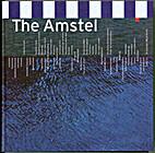 De Amstel by Marianne Tieleman