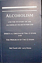 Alcoholism and the Mystery of the Alcoholics…