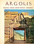 Argolis: Mycenae- tiryns- nauplia- Epidaurus…