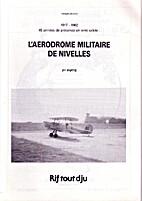 L'aérodrome militaire de Nivelles 1917-1962…