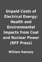 Unpaid Costs of Electrical Energy: Health…