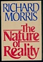 The Nature of Reality by Richard Morris