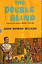 The Double Blind by John Rowan Wilson