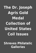 The Dr. Joseph Agris Gold Medal Collection…