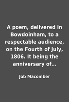 A poem, delivered in Bowdoinham, to a…