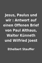 Jesus, Paulus und wir : Antwort auf einen…