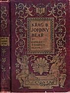 Krag and Johnny Bear by Ernest Thompson…
