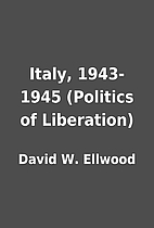 Italy, 1943-1945 (Politics of Liberation) by…