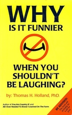 Why is it funnier when you shouldn't be…