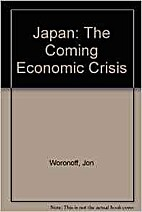 Japan, the coming economic crisis by Jon…