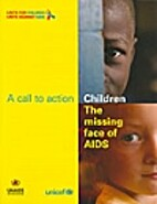 Children - The Missing Face Of AIDS : A Call…