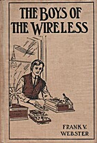 The Boys of the Wireless by Frank V. Webster