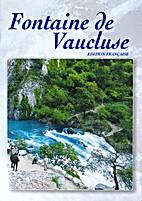 Fontaine de Vaucluse. by Éditoriale