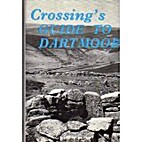 Guide to Dartmoor by William Crossing
