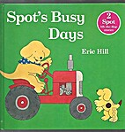 Spot's Busy Days by Eric Hill