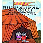 Fletcher and Zenobia Save the Circus by…