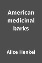 American medicinal barks by Alice Henkel
