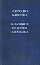 El banquete de Severo Arcángelo by Leopoldo…