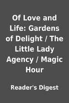 Of Love and Life: Gardens of Delight / The…