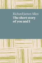 The short story of you and I by Richard…