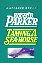 Taming a Sea-Horse by Robert B. Parker
