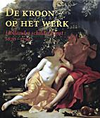 De kroon op het werk : Hollandse…