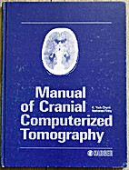 Manual of Cranial Computerized Tomography by…