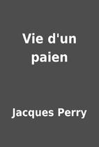 Vie d'un paien by Jacques Perry