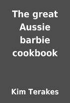 The great Aussie barbie cookbook by Kim…