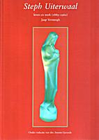 Steph Uiterwaal, leven en werk, 1889-1960 by…