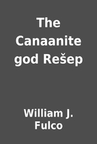 The Canaanite god Rešep by William J. Fulco