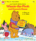 Winnie-the-Pooh and Eeyore's House by A. A.…