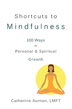Shortcuts to Mindfulness: 100 Ways to…