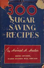 300 (Three Hundred) Sugar Saving Recipes by…