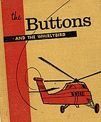 The Buttons and the Whirlybird by Edith S.…