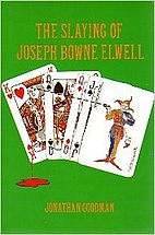 The Slaying Of Joseph Bowne Elwell by…