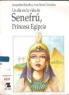 Un día en la vida de Senefrú, Princesa…