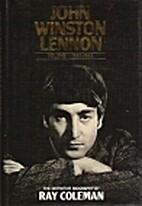 John Winston Lennon by Ray Coleman