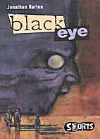 Blackeye by Jonathan Harlen