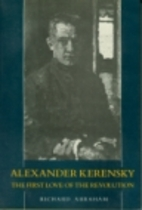 Alexander Kerensky: The First Love of the…
