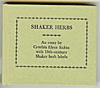 Shaker herbs. An essay by Cynthia Elyce…
