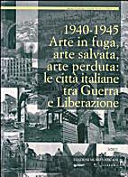 1940-1945. Arte in fuga, arte salvata, arte…