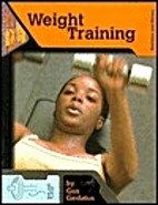Weight Training (Nutrition and Fitness for…