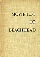 Movie Lot to Beachhead: The Motion Picture…