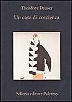 Un caso di coscienza by Thedore Dreiser
